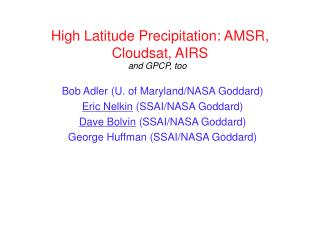 High Latitude Precipitation: AMSR, Cloudsat, AIRS