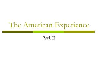 The American Experience