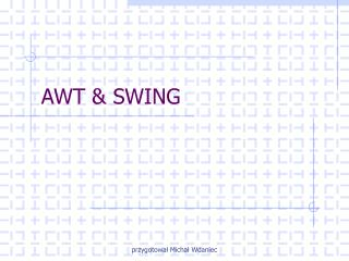 AWT & SWING
