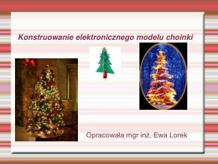 Konstruowanie elektronicznego modelu choinki