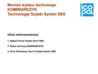 Montaż wyłazu dachowego KOMINIARCZYK Technologia Szybki Syntan SBS