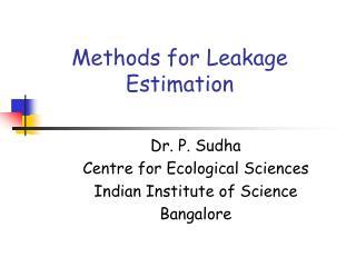 Methods for Leakage Estimation