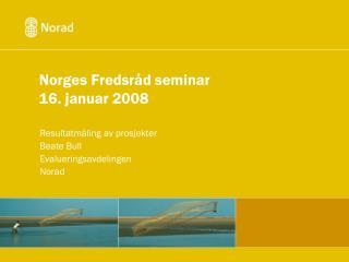 Norges Fredsråd seminar 16. januar 2008