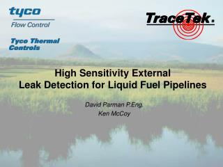 High Sensitivity External  Leak Detection for Liquid Fuel Pipelines