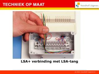 LSA+ verbinding met LSA-tang