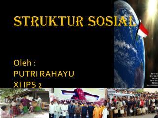 Oleh  :  PUTRI RAHAYU XI IPS 2