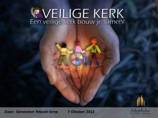 Door:  Genevieve Yeboah-Grep 7 Oktober 2012