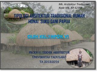 TIPOLOGI ARSITEKTUR TRADISIONAL RUMAH HONAI   SUKU DANI  PAPUA