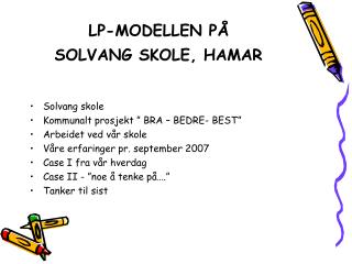 LP-MODELLEN P�  SOLVANG SKOLE, HAMAR