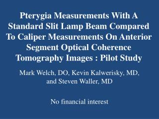 Mark Welch, DO, Kevin Kalwerisky, MD, and Steven Waller, MD No financial interest