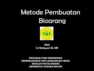Metode Pembuatan Bioarang