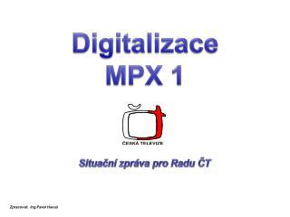 Digitalizace MPX 1