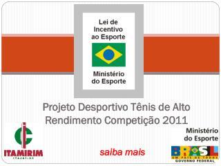 Projeto Desportivo Tênis de Alto Rendimento Competição 2011