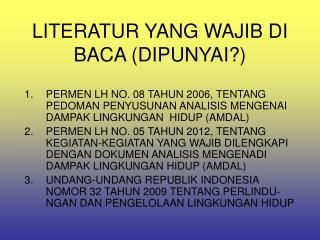 LITERATUR YANG WAJIB DI BACA (DIPUNYAI?)