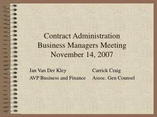 Contract Administration Business Managers Meeting November 14, 2007