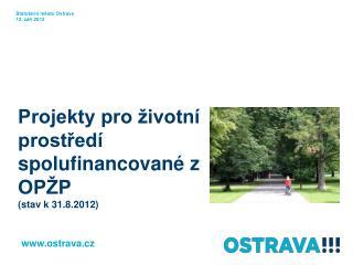 Projekty pro životní prostředí spolufinancované z OPŽP (stav k 31.8.2012)