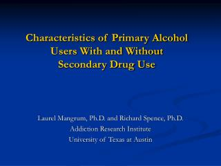 Characteristics of Primary Alcohol Users With and Without  Secondary Drug Use