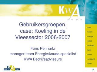 Gebruikersgroepen,  case: Koeling in de Vleessector 2006-2007