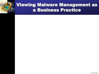 Viewing Malware Management as a Business Practice
