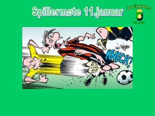 Spillermøte 11.januar