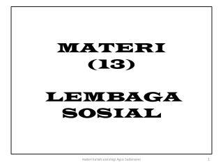 MATERI ( 13 )  LEMBAGA SOSIAL