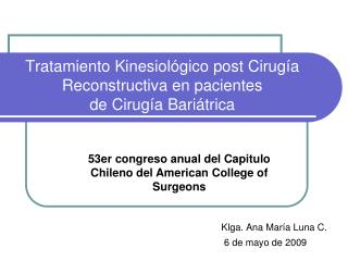 Tratamiento Kinesiológico post Cirugía Reconstructiva en pacientes  de Cirugía Bariátrica