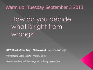 How do you decide what is right from wrong?