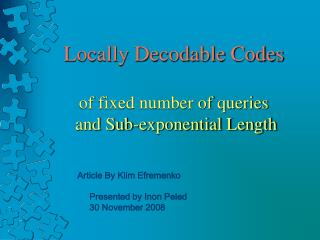 Locally Decodable Codes of fixed number of queries  and Sub-exponential Length