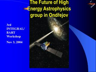 The Future of High Energy Astrophysics group in Ond řejov