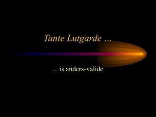 Tante Lutgarde …