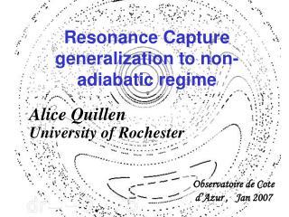 Resonance Capture generalization to non-adiabatic regime