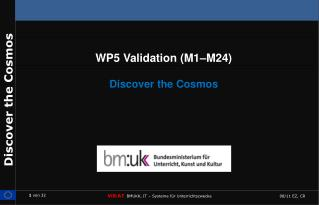 WP5 Validation (M1�M24) Discover the Cosmos