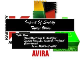 Impact Of  Society  Topic: Virus