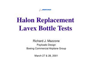 Halon Replacement Lavex Bottle Tests