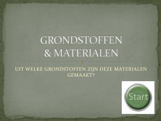 GRONDSTOFFEN  & MATERIALEN