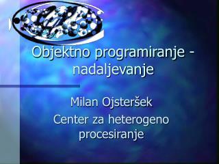 Objektno programiranje - nadaljevanje