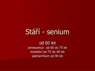 St�?� - senium