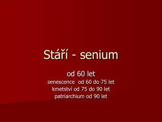 Stáří - senium