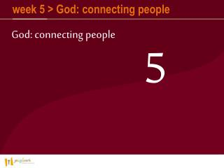 week 5 > God: connecting people