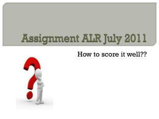 Assignment ALR July 2011