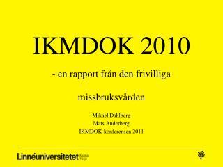 IKMDOK 2010 - en rapport från den frivilliga missbruksvården