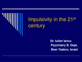 Impulsivity in the 21 st  century
