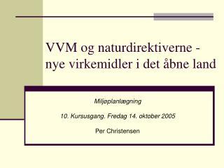 VVM og naturdirektiverne - nye virkemidler i det åbne land
