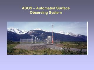 ASOS – Automated Surface Observing System