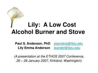 Lily:  A Low Cost  Alcohol Burner and Stove