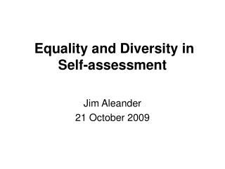 Equality and Diversity in Self-assessment