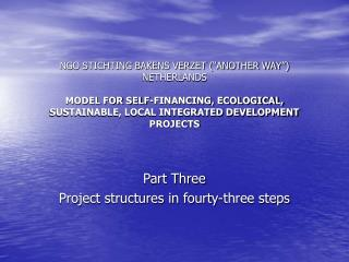 NGO STICHTING BAKENS VERZET  ANOTHER WAY  NETHERLANDS  MODEL FOR SELF-FINANCING, ECOLOGICAL, SUSTAINABLE, LOCAL INTEGRAT