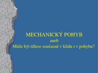 Mechanický pohyb: