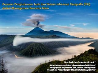 Peranan Penginderaan Jauh dan Sistem Informasi Geografis  (SIG)