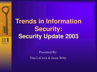 Trends in Information Security: Security Update 2003